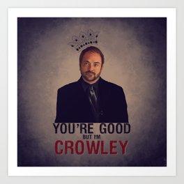 I'm Crowley - Supernatural Art Print