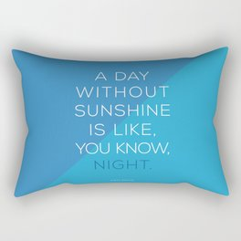 A Day Without Sunshine. Rectangular Pillow