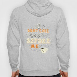 I Don't Care How Many You Had Before Me, Poster Design, Dark Hoody