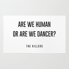 Are we human or are we dancer Rug