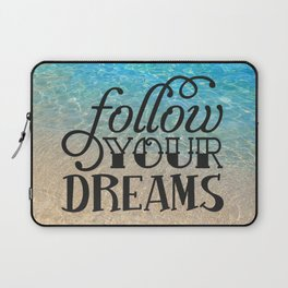 Follow your dream , beach , quotes , inspirational quote Laptop Sleeve