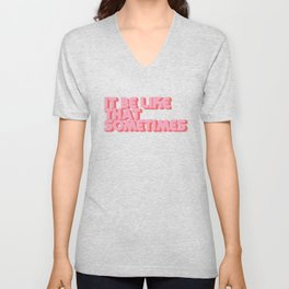 """""""It be like that sometimes"""" Pink Unisex V-Neck"""