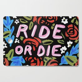 Ride or Die Cutting Board
