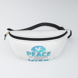 Social Justice Peace is Better Than War Fanny Pack