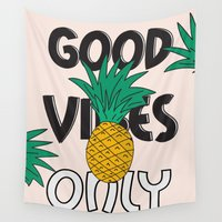 good vibes only Wall Tapestries featuring GOOD VIBES ONLY by .eg.