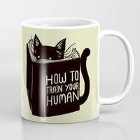 human Mugs featuring How To Train Your Human by Tobe Fonseca