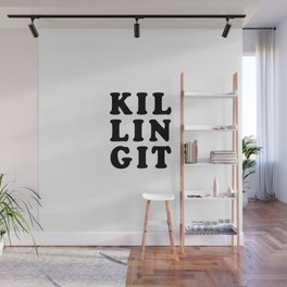 Killing it Wall Mural