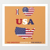 I LOVE USA - THE GREATEST COUNTRY IN THE WORLD ! Art Print
