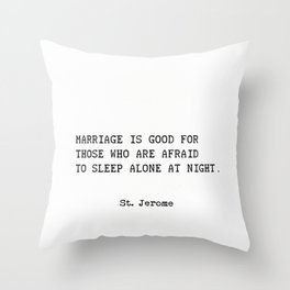 Marriage. St. Jerome quote Throw Pillow