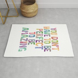 YOU DON'T HAVE TO BE PERFECT TO BE AMAZING rainbow watercolor Rug