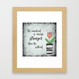 Inspirational Quote: Comebacks and Setbacks Framed Art Print