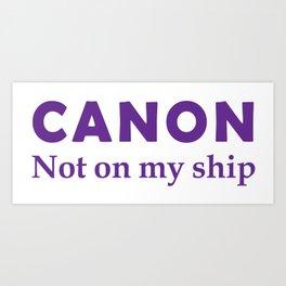 Canon Not on my ship Art Print