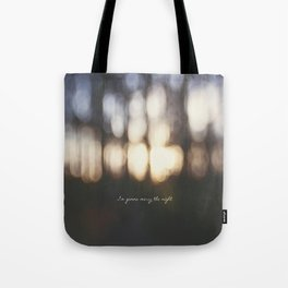 I'm Gonna Marry The Night  Tote Bag