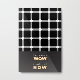 For Every Wow Metal Print