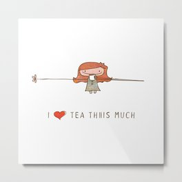 I love tea girl Metal Print