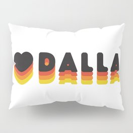 Dallas Love Pillow Sham