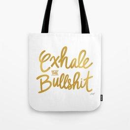 Exhale the Bullshit  Tote Bag