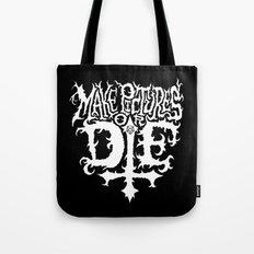 Make Pictures or Die Tote Bag