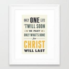 Only One Life Framed Art Print