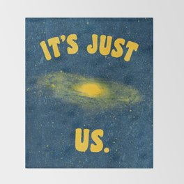 It's Just Us. Throw Blanket