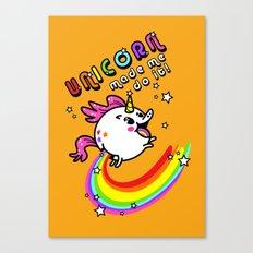Unicorn made me do it! Canvas Print