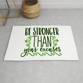 Be Stronger Than Your Excuse inspirational thoughts Gift Rug