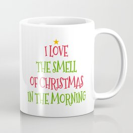 I Love the Smell of Christmas in the Morning Coffee Mug