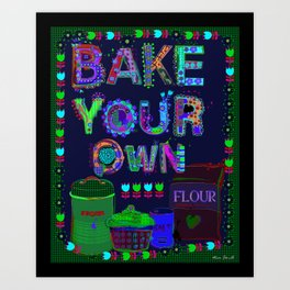 Bake Your Own Art Print