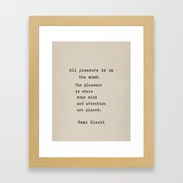 All pleasure is in the mind Framed Art Print
