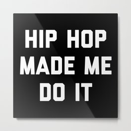 Hip Hop Do It Music Quote Metal Print