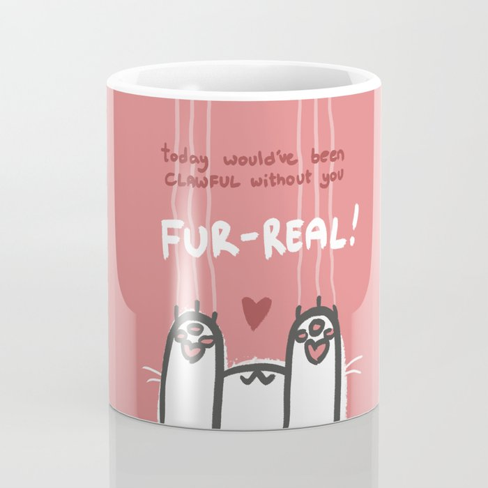 Clawful Without You Coffee Mug
