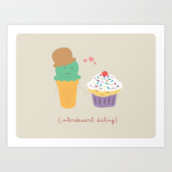 Inter-Dessert Dating Art Print