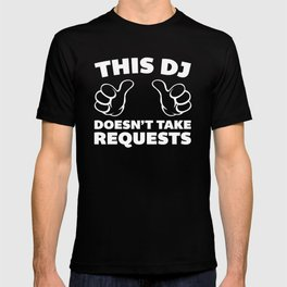 DJ Requests Rave Quote T-shirt