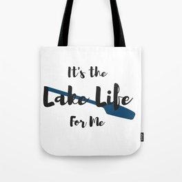 It's the Lake Life for Me Tote Bag