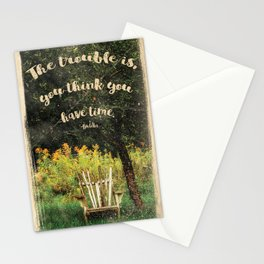The Trouble Is You Think You Have Time Buddha Quote Stationery Cards