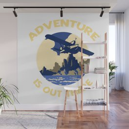 Adventure is Out There! Wall Mural