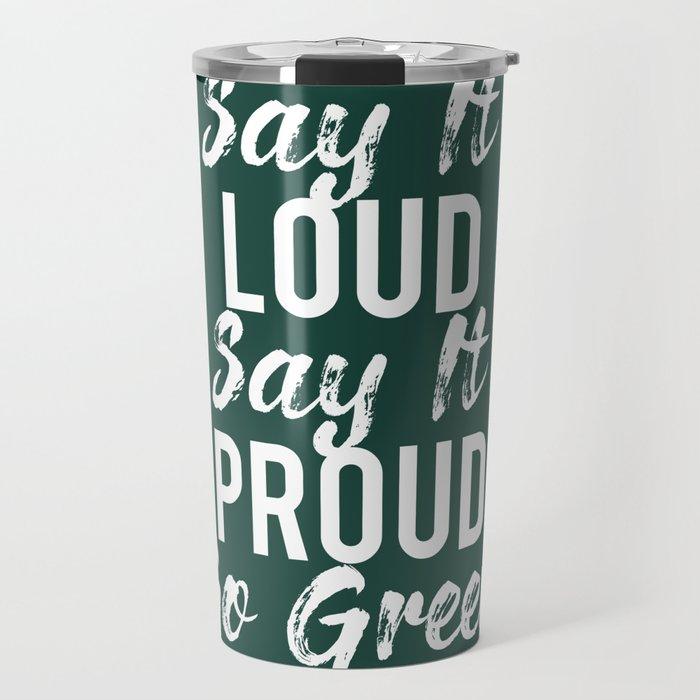 Say It Proud Go Green Travel Mug