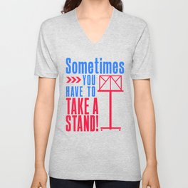 Sometimes You Have To Take Stand Orchestra Music Joke Unisex V-Neck