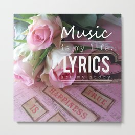 Music Is My Life Metal Print