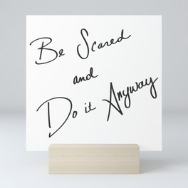 Be Scared and Do It Anyway Mini Art Print