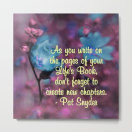 As you write in your Life's Book, don't forget to create chapters. Metal Print