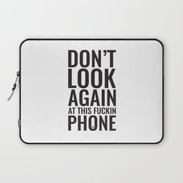 Don't look again at this fuckin phone Laptop Sleeve