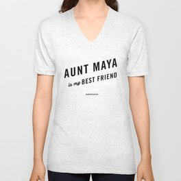 AUNT MAYA IS MY BEST FRIEND Unisex V-Neck