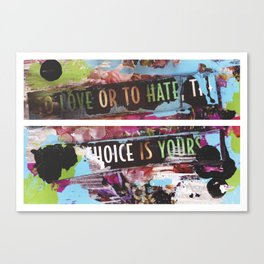 choice is yours Canvas Print