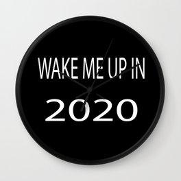 Wake Me Up in 2020 Wall Clock