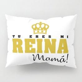 Tu eres mi Reina Pillow Sham