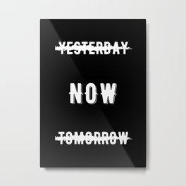 Inspirational - Do It Now! Metal Print