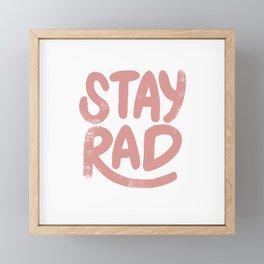 Stay Rad Vintage Pink Framed Mini Art Print