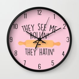 They See Me Rollin, They Hatin Wall Clock
