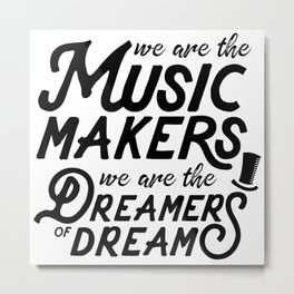 Quotes -Music Dreamer Metal Print